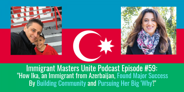 IMU 059: How Ika, an Immigrant from Azerbaijan, Found Major Success